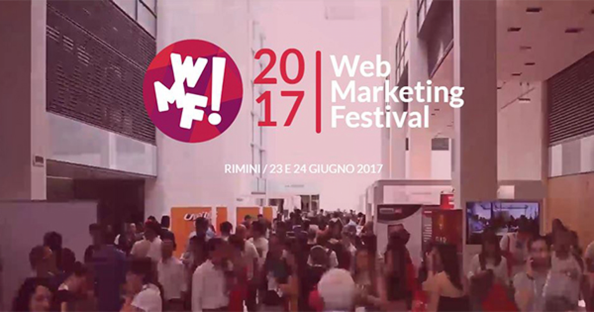 Web Marketing Festival 2017: il più completo evento italiano dedicato al mondo digital